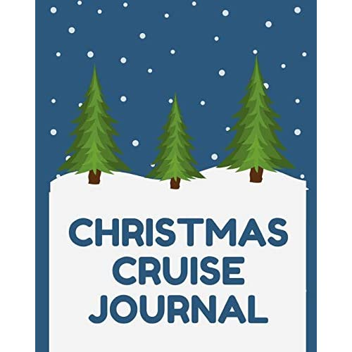 Buy Christmas Cruise Journal Market Cruise Port And Excursion Organizer Travel Vacation Notebook Packing List Organizer Trip Planning Diary Itinerary Activity Agenda Countdown Is On Paperback July 10 2019 Online In Oman 1079778969
